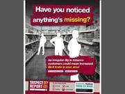 "New posters will appear imminently carrying the message: ""Have you noticed anything's missing?"""